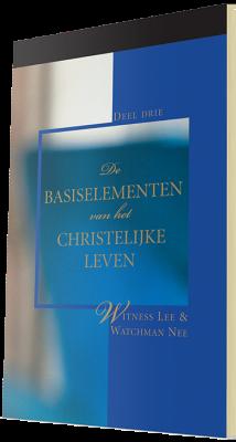 Gratis christelijk boek - Basiselementen van het christelijke leven, Deel 3