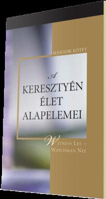 Ingyenes keresztyén könyv - A keresztyén élet alapelemei, 2. kötet