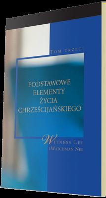 Bezpłatna książka chrześcijańska - Podstawowe elementy życia chrześcijańskiego, tom 3