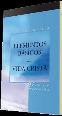 Livro cristão gratuito - Elementos Básicos da Vida Cristã, Volume Um