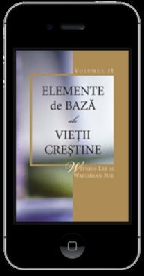 Carte crestina gratuita - Elemente de bază ale vieţii creştine, Volumul 2