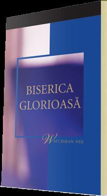 Carte crestina gratuita - Biserica Glorioasă