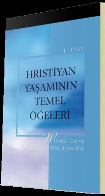 Ücretsiz Hristiyan Kitabı - Hristiyan Yaşamının Temel Öğeleri 1. Cilt