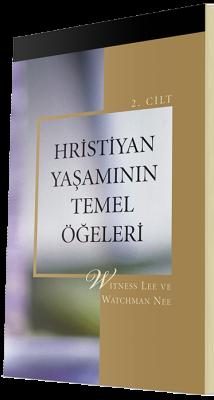 Ücretsiz Hristiyan Kitabı - Hristiyan Yaşamının Temel Öğeleri 2. Cilt