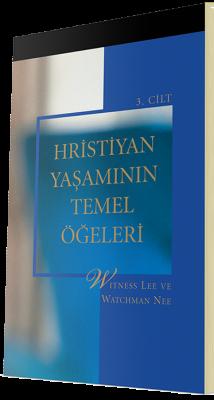 Ücretsiz Hristiyan Kitabı - Hristiyan Yaşamının Temel Öğeleri 3. Cilt